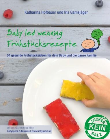 Baby led weaning Frühstücksrezepte - Kochbuch von Babyspeck & Brokkoli